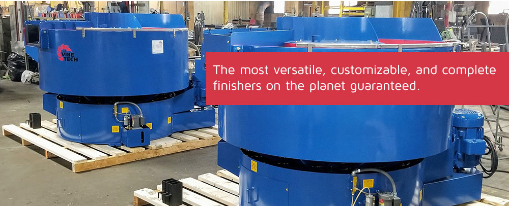 The most versatile, customizable, and complete finishers on the planet guarantee
